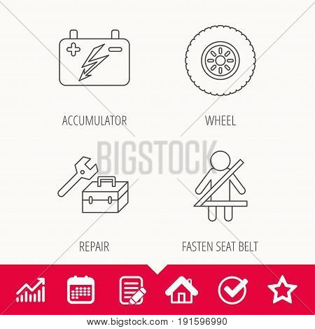 Accumulator, wheel and car service icons. Repair toolbox, fasten seat belt linear signs. Edit document, Calendar and Graph chart signs. Star, Check and House web icons. Vector