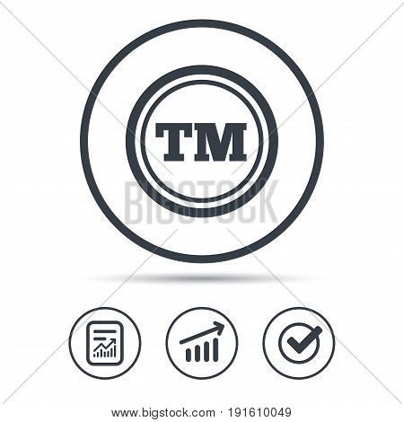 Registered TM trademark icon. Intellectual work protection symbol. Report document, Graph chart and Check signs. Circle web buttons. Vector
