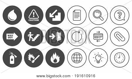 Fire safety, emergency icons. Fire extinguisher, exit and attention signs. Caution, water drop and way out symbols. Document, Globe and Clock line signs. Lamp, Magnifier and Paper clip icons. Vector