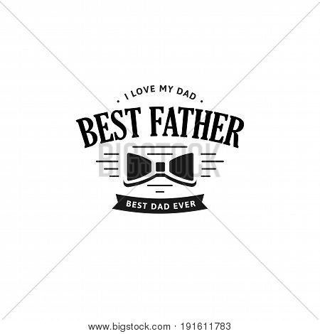 Best father. Happy Father's Day Design. Black color vintage style Father logo on light grunge background. Vector illustration.