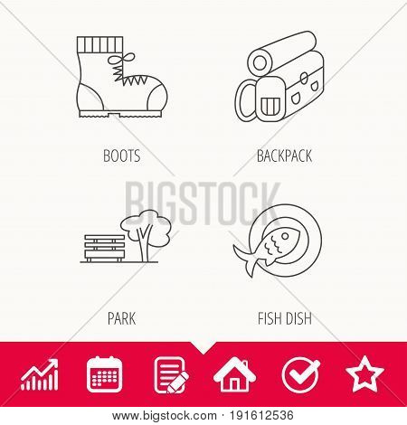 Park, backpack and hiking boots icons. Fish dish linear sign. Edit document, Calendar and Graph chart signs. Star, Check and House web icons. Vector
