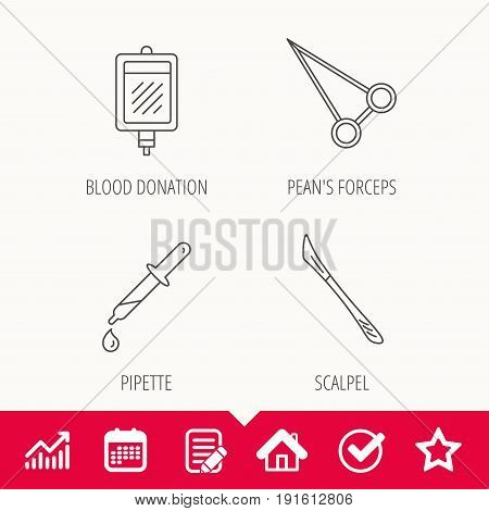 Pipette, blood donation and scalpel icons. Peans forceps linear sign. Edit document, Calendar and Graph chart signs. Star, Check and House web icons. Vector