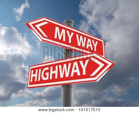 two road signs - my way or the highway choice . 3d rendered illustration