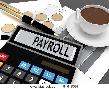 3d calculator with the word payroll on the display . 3d rendered illustration