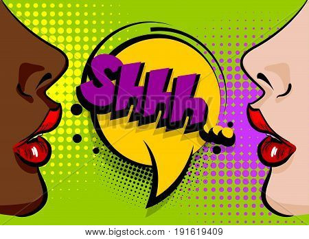 Speech bubble comic text Shh secret, vector font illustration. Open sexy lips lipstick. Pop art style face. Cartoon colored vintage poster, two woman black african american and white girl speaking.