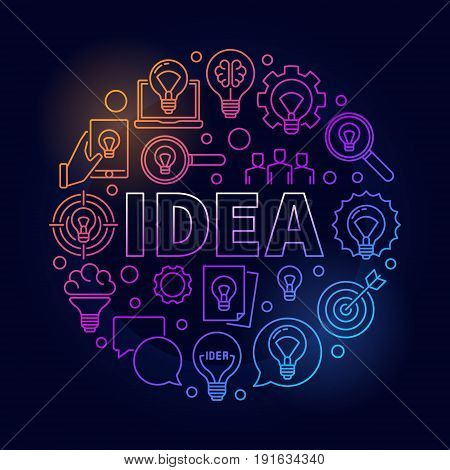 Idea round bright illustration. Vector colorful creative sign made with word IDEA and light bulb icons in thin line style on dark background