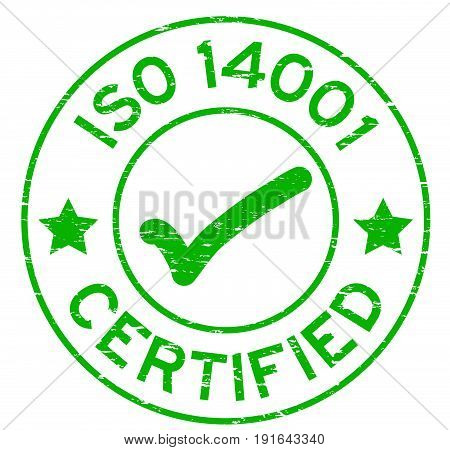 Grunge green ISO 14001 certified with mark icon round rubber seal stamp on white background