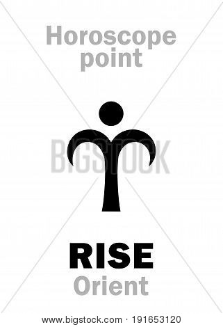 Astrology Alphabet: RISE (Orient), time and point in Astrological chart. Hieroglyphics character sign (single symbol).