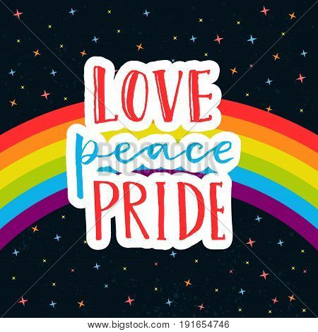Love, peace, pride. Words on rainbow parade flag at dark sky with stars. Gay pride saying for stickers, t-shirts and posters