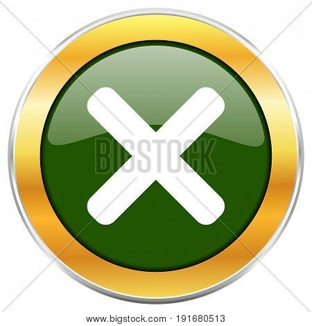 Cancel green glossy round icon with golden chrome metallic border isolated on white background for web and mobile apps designers.