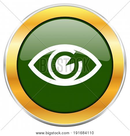 Eye green glossy round icon with golden chrome metallic border isolated on white background for web and mobile apps designers.