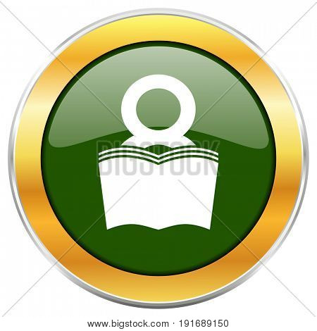 Book green glossy round icon with golden chrome metallic border isolated on white background for web and mobile apps designers.