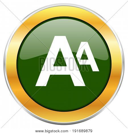 Alphabet green glossy round icon with golden chrome metallic border isolated on white background for web and mobile apps designers.