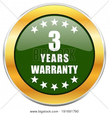 Warranty guarantee 3 year green glossy round icon with golden chrome metallic border isolated on white background for web and mobile apps designers.