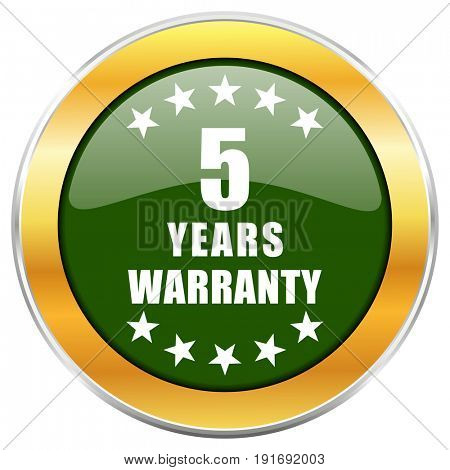 Warranty guarantee 5 year green glossy round icon with golden chrome metallic border isolated on white background for web and mobile apps designers.