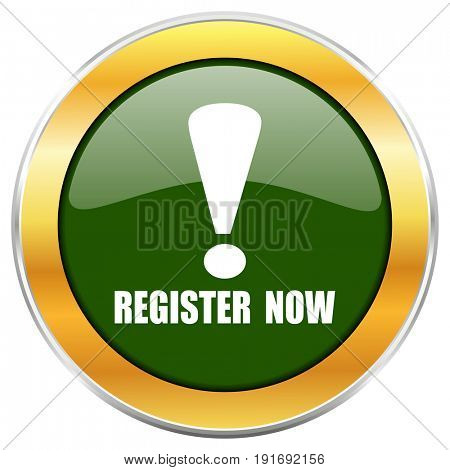 Register now green glossy round icon with golden chrome metallic border isolated on white background for web and mobile apps designers.