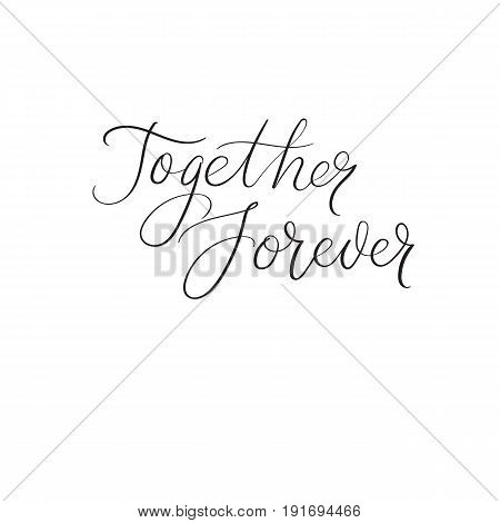 Forever Together Handwritten Greeting Card. Modern Brush Calligraphy. Wedding Decoration