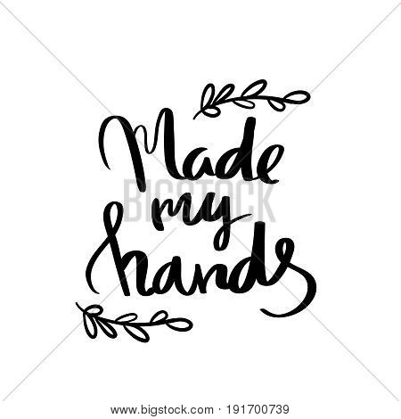 Hand made hand lettering calligraphic inscription for sticker or label