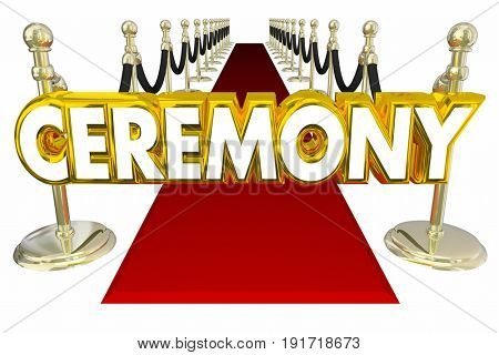 Ceremony Red Carpet Big Event Words 3d Illustration