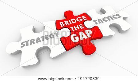 Strategy Tactics Bridge the Gap Action Plan 3d Illustration