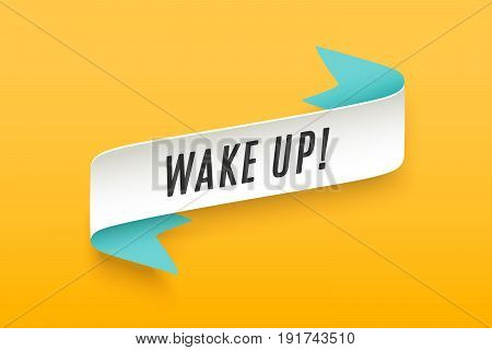 Ribbon with text Wake Up. Colorful vintage banner with ribbon and motivation message wake up. Hand-drawn element for design - banners, posters, gift cards, advertising and web. Vector Illustration