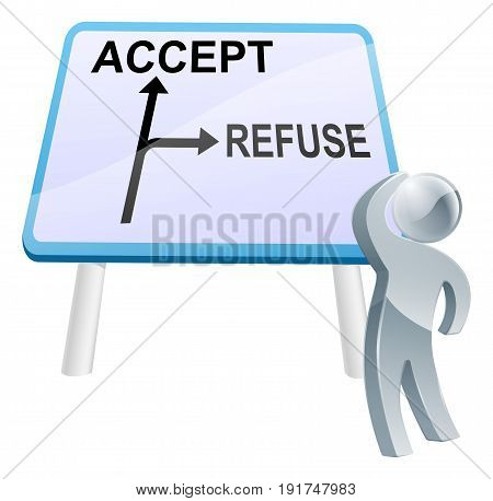 A man looking up at a direction road sign with the words Accept and Refuse on it