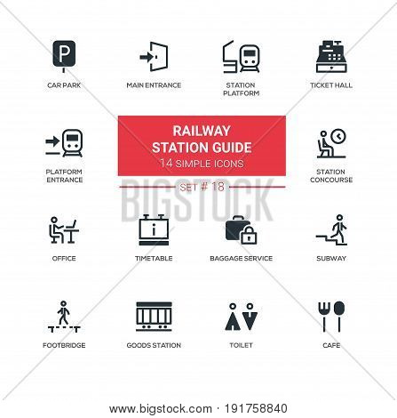 Railway station guide - modern vector icons, pictograms set. Car park, goods, station concourse, platform, main, entrance, ticket hall, timetable, luggage room, office, subway, footbridge, toilet, cafe