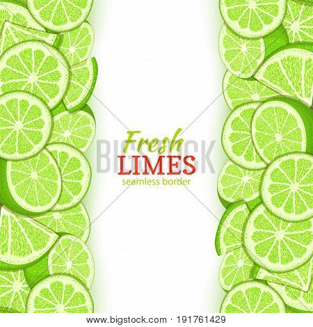 Lime fruit vertical seamless border. Vector illustration card top and bottom Fresh tropicat green lemon whole and slice for design tea, ice cream, natural cosmetics, health care products, detox diet.
