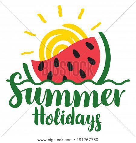 Vector calligraphic green inscription summer holidays with watermelon wave and sun. Travel summer banner