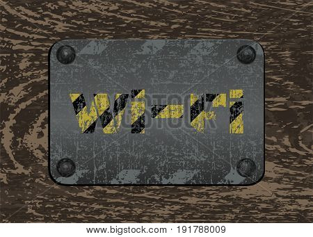 Vector scratched inscription Wi-fi from yellow and black stripes on an old rusty iron plate bolted to wooden boards