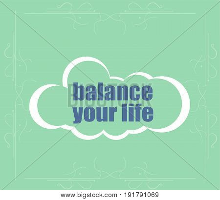 Life Style Concept. Text Balance You Life . Abstract Cloud Containing Words Related To Leadership