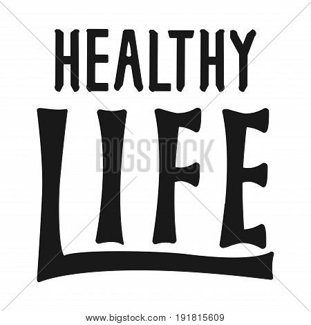 Healthy Life lettering logo, hand written label, calligraphy badge, organic emblem. Isolated design element for markets, farmers, food and drinks.