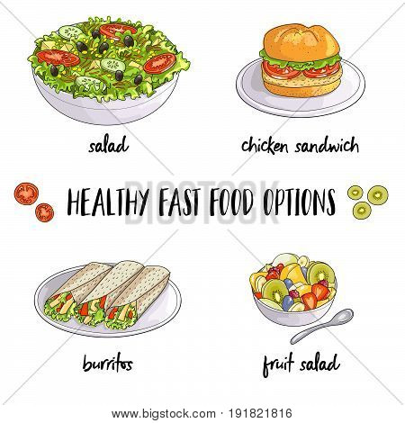 Healthy fast food options vector hand drawn illustration:salad, chicken sandwich, burrito, fruit salad
