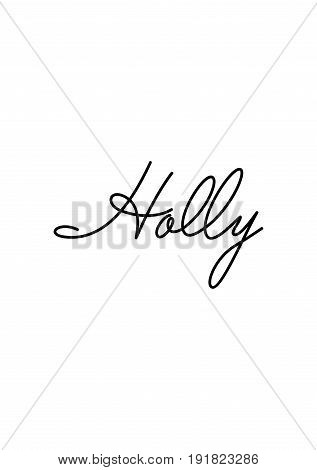 Isolated calligraphy on white background. Quote about winter and Christmas. Holly.