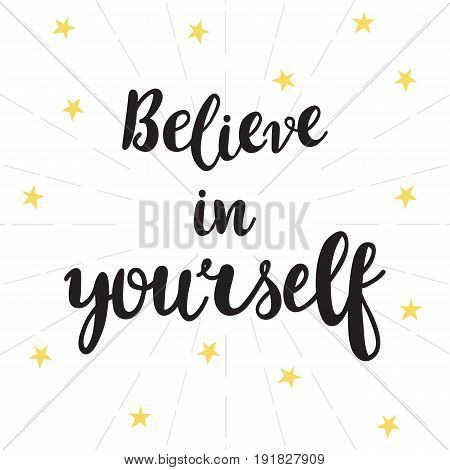 Believe In Yourself. Inspirational Quote. Hand Drawn Lettering. Motivational Poster