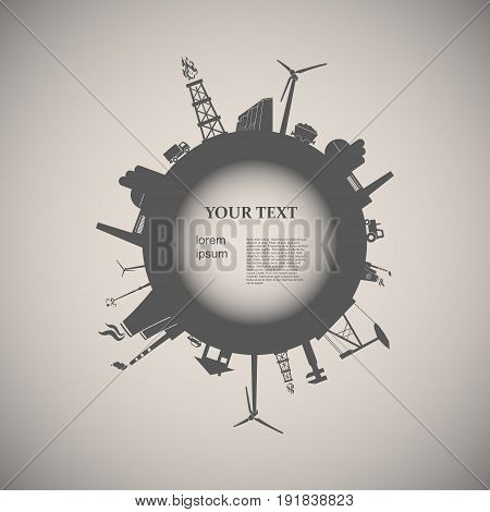 Circle with industry relative silhouettes. Vector illustration. Objects located around the circle. Industrial design background. Field for text
