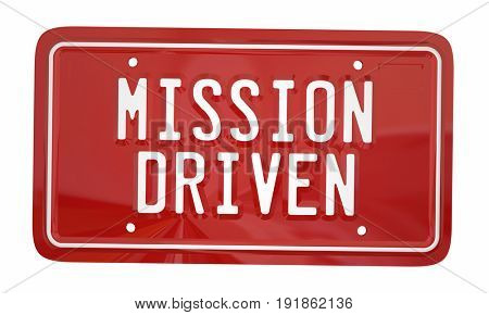 Mission Driven License Plate Ambition Attitude Goal 3d Illustration