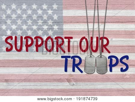 support our troops phrase and military dog tags on American flag wood grain background