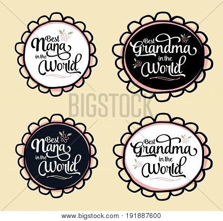Best Nana and Grandma in the World Brush Script Typography Vector Design Emblem Set with flower and design accents in circular frame, white and black versions on creme background