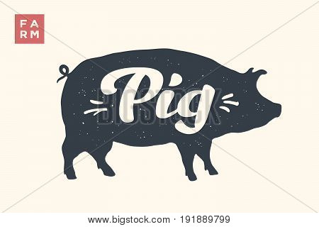 Farm animals set. Isolated pig silhouette and words Pig, Farm. Creative graphic design with lettering Pig for butcher shop, farmer market. Poster for animals theme. Vector Illustration