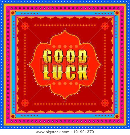 Vector design of Good Luck background in Indian Truck Art style
