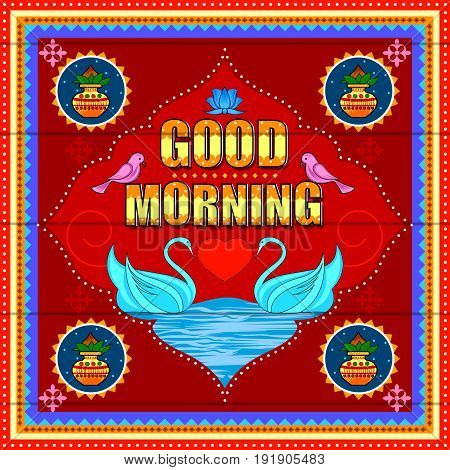 Vector design of Good Morning background in Indian Truck Art style