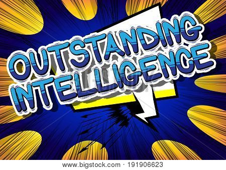 Outstanding Intelligence - Comic book style word on abstract background.