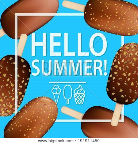 Ice cream poster. Chocolate with nuts ice creams on a stick. Hello summer illustration. Cocoa vanilla almonds and hazelnuts gelatos. Vector illustration for menu design or food posters and summer banners.