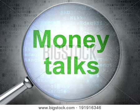 Business concept: magnifying optical glass with words Money Talks on digital background, 3D rendering