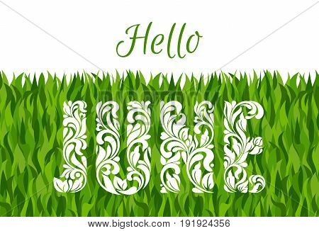 Hello JUNE. Decorative Font made in swirls and floral elements. Background made of grass
