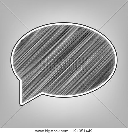 Speech bubble icon. Vector. Pencil sketch imitation. Dark gray scribble icon with dark gray outer contour at gray background.