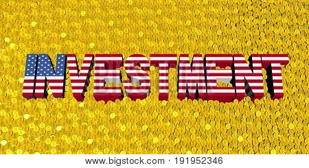 Investment text with American flag on coins 3d illustration