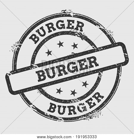 Burger Rubber Stamp Isolated On White Background. Grunge Round Seal With Text, Ink Texture And Splat