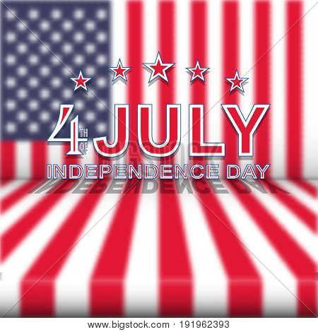 4th of July Independence Day on blurred USA national flag. Template for Independence Day. Fourth of July festive design. Vector illustration.